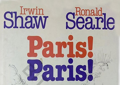 Irwin Shaw - Ronald Serle - Paris! Paris!